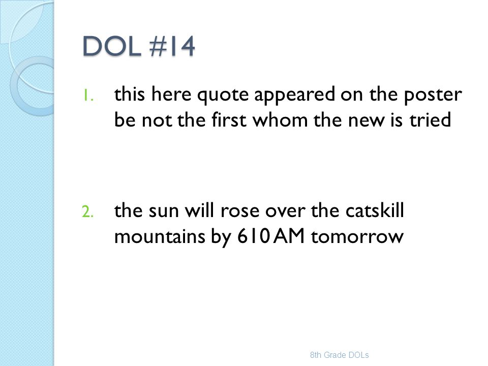 DOL #14 this here quote appeared on the poster be not the first whom the new is tried.