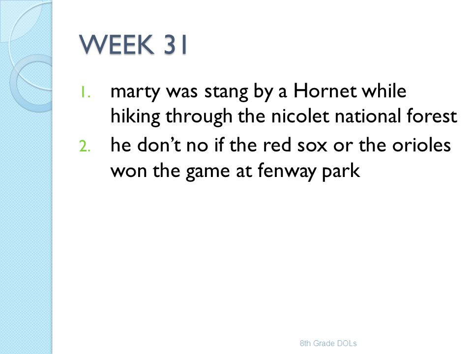 WEEK 31 marty was stang by a Hornet while hiking through the nicolet national forest.