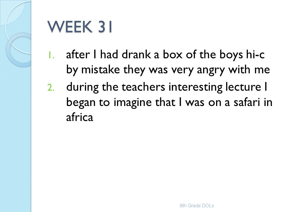 WEEK 31 after I had drank a box of the boys hi-c by mistake they was very angry with me.