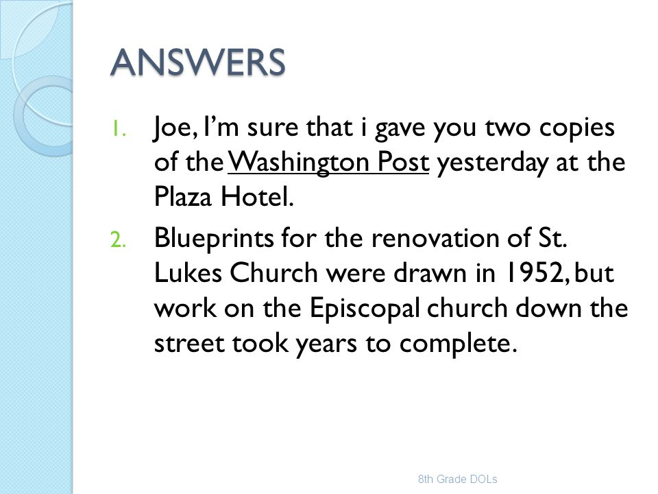 ANSWERS Joe, I'm sure that i gave you two copies of the Washington Post yesterday at the Plaza Hotel.