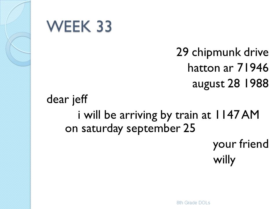 WEEK 33 29 chipmunk drive hatton ar 71946 august 28 1988 dear jeff i will be arriving by train at 1147 AM on saturday september 25 your friend willy