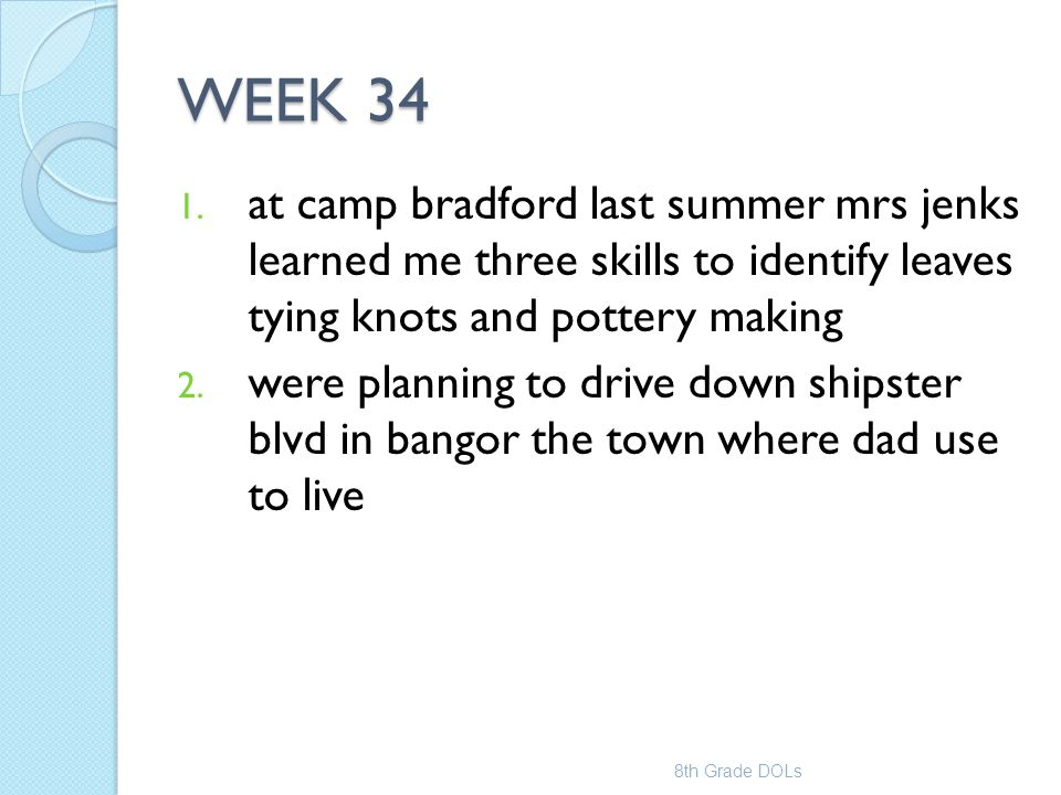 WEEK 34 at camp bradford last summer mrs jenks learned me three skills to identify leaves tying knots and pottery making.