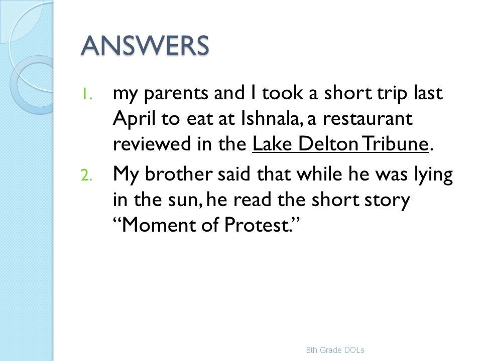 ANSWERS my parents and I took a short trip last April to eat at Ishnala, a restaurant reviewed in the Lake Delton Tribune.