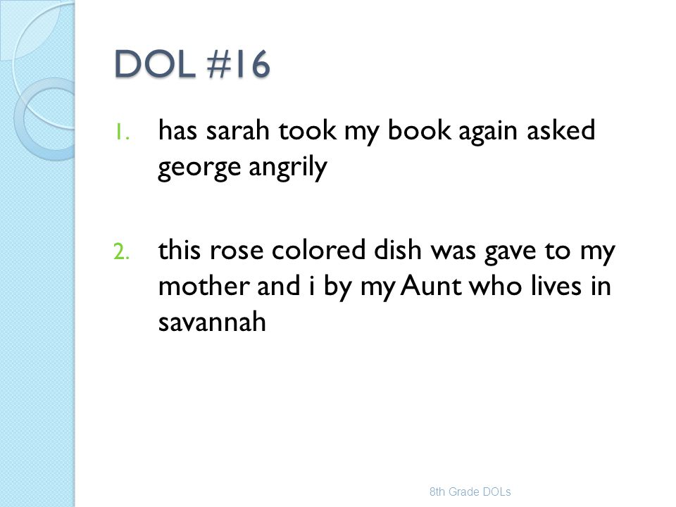 DOL #16 has sarah took my book again asked george angrily