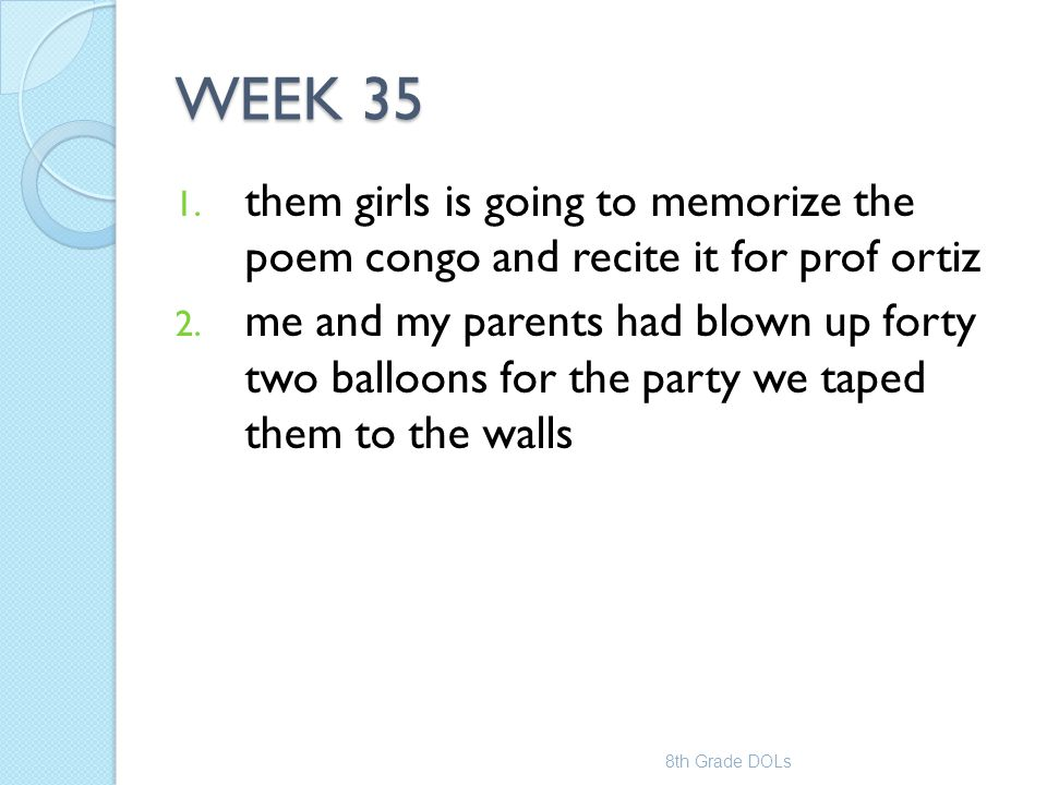 WEEK 35 them girls is going to memorize the poem congo and recite it for prof ortiz.