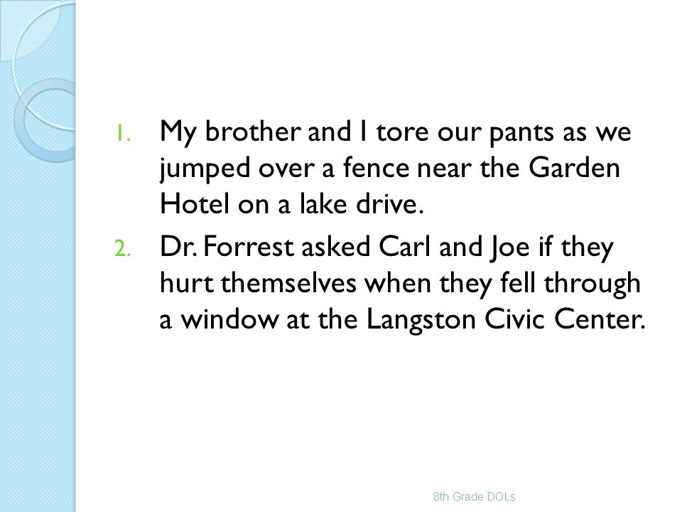 My brother and I tore our pants as we jumped over a fence near the Garden Hotel on a lake drive.