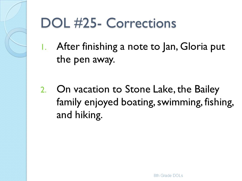 DOL #25- Corrections After finishing a note to Jan, Gloria put the pen away.