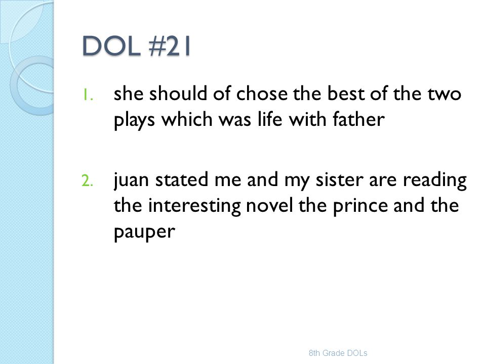 DOL #21 she should of chose the best of the two plays which was life with father.