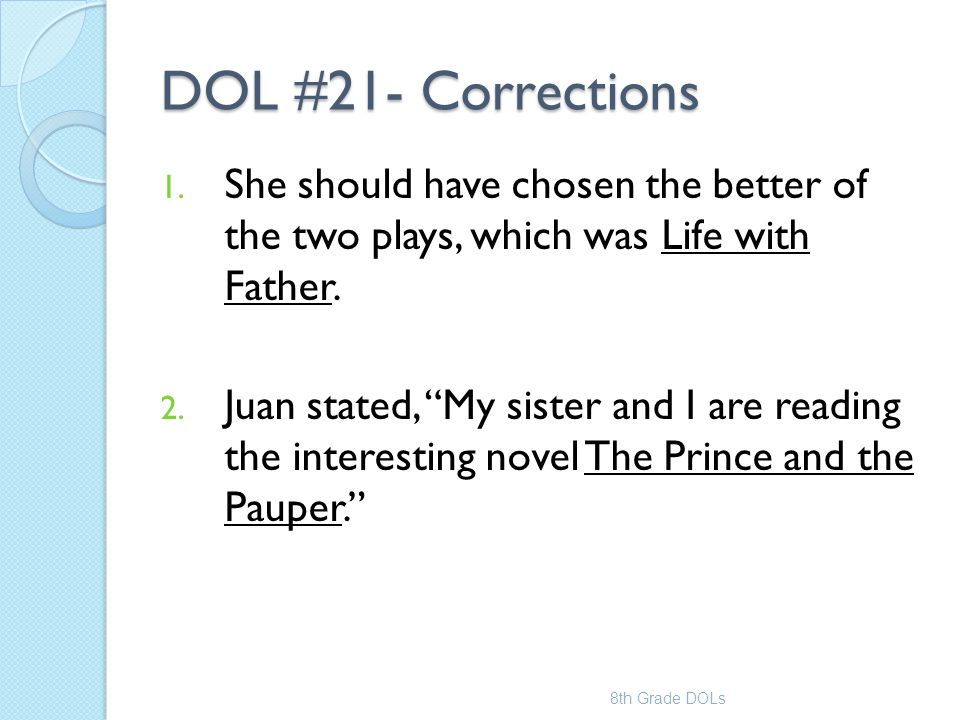 DOL #21- Corrections She should have chosen the better of the two plays, which was Life with Father.