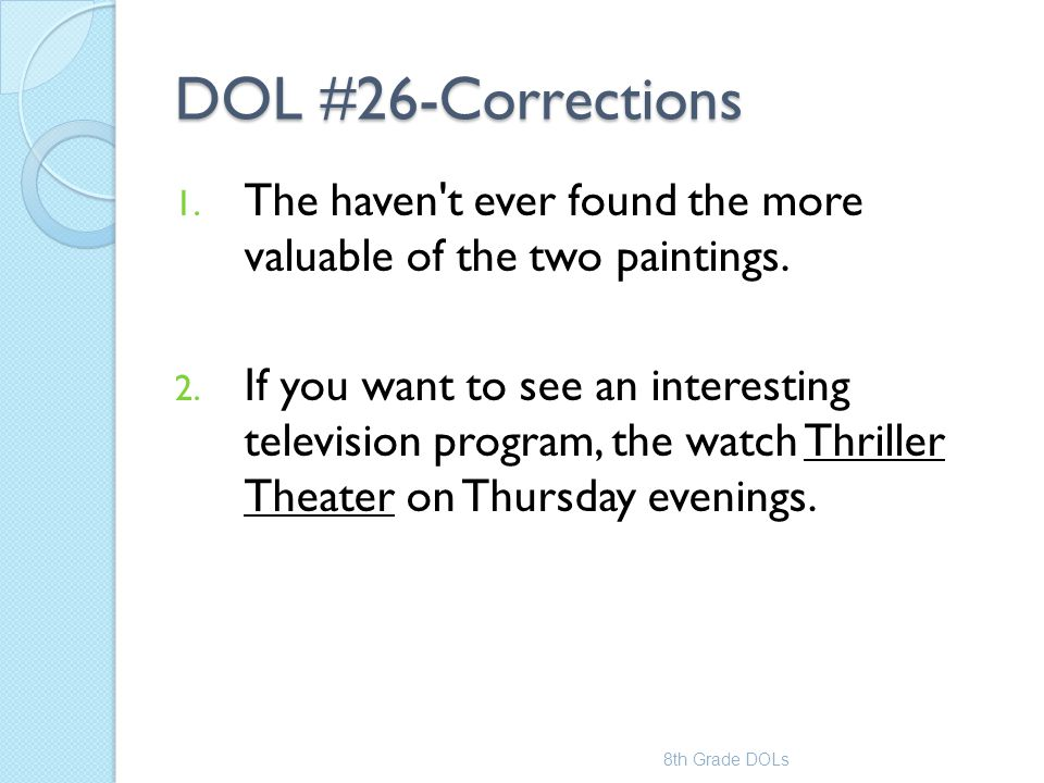 DOL #26-Corrections The haven t ever found the more valuable of the two paintings.
