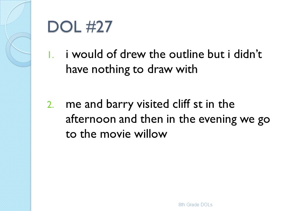 DOL #27 i would of drew the outline but i didn't have nothing to draw with.