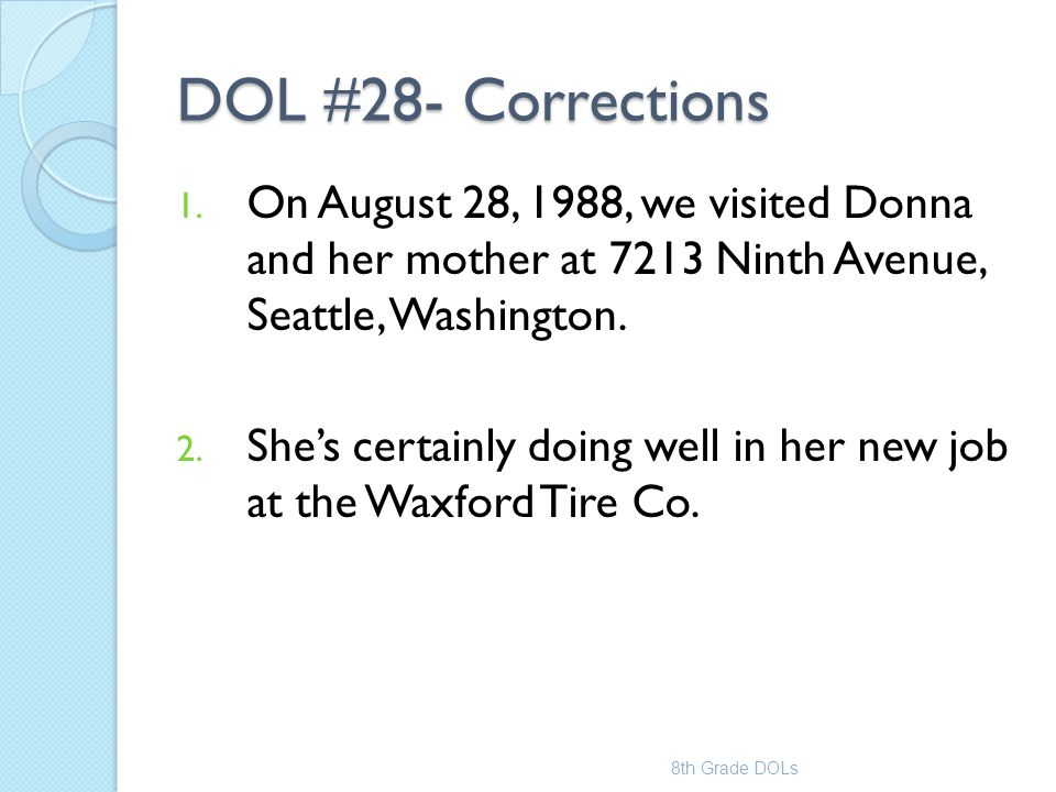 DOL #28- Corrections On August 28, 1988, we visited Donna and her mother at 7213 Ninth Avenue, Seattle, Washington.