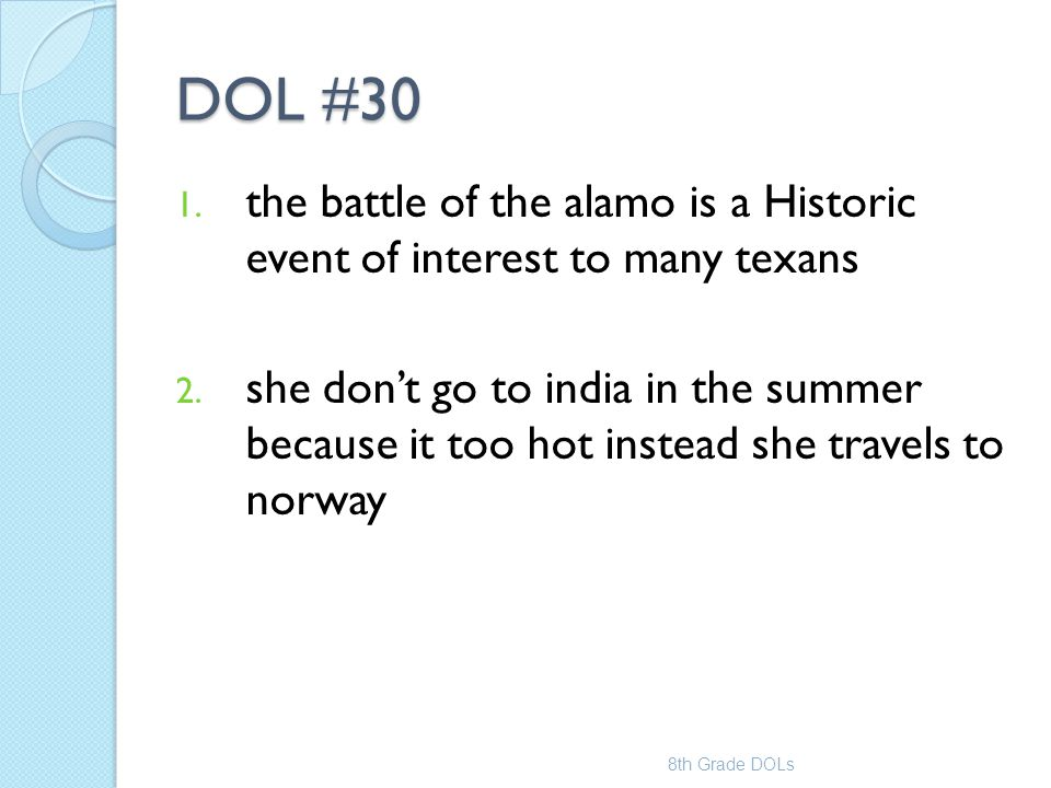 DOL #30 the battle of the alamo is a Historic event of interest to many texans.