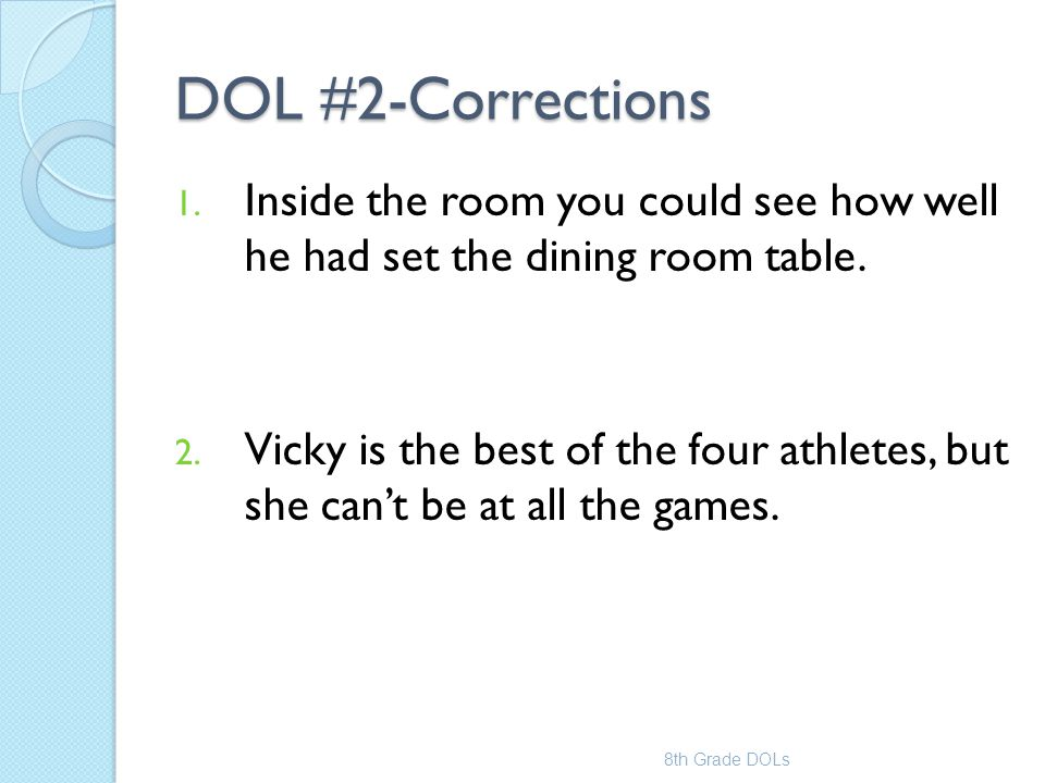 DOL #2-Corrections Inside the room you could see how well he had set the dining room table.