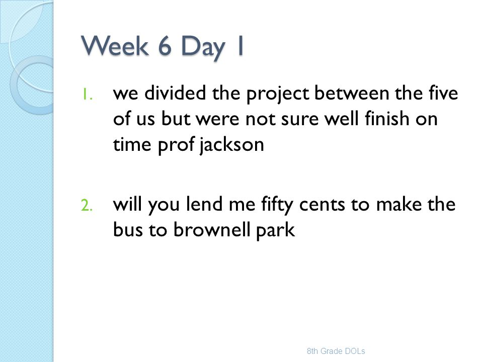 Week 6 Day 1 we divided the project between the five of us but were not sure well finish on time prof jackson.