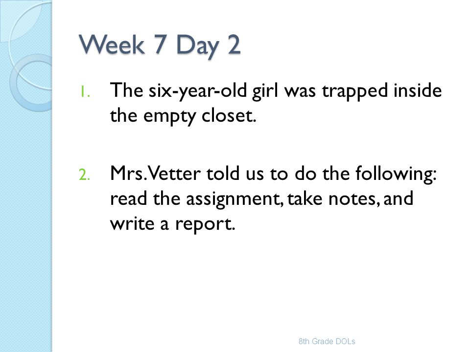 Week 7 Day 2 The six-year-old girl was trapped inside the empty closet.