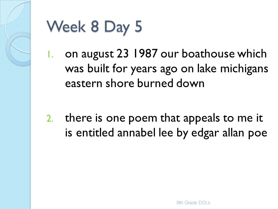 Week 8 Day 5 on august 23 1987 our boathouse which was built for years ago on lake michigans eastern shore burned down.
