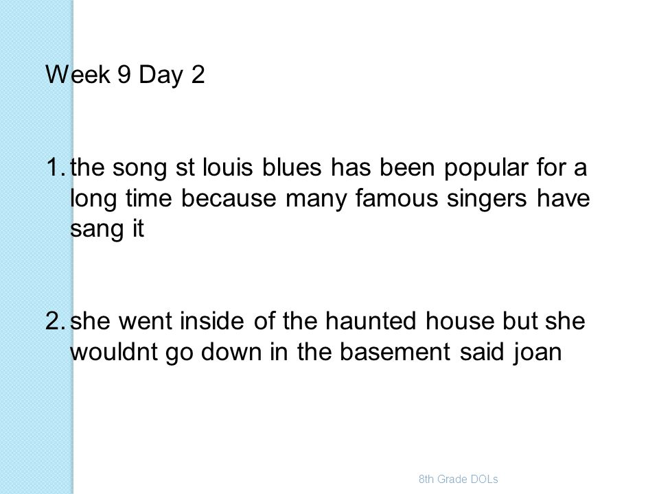 Week 9 Day 2 the song st louis blues has been popular for a long time because many famous singers have sang it.