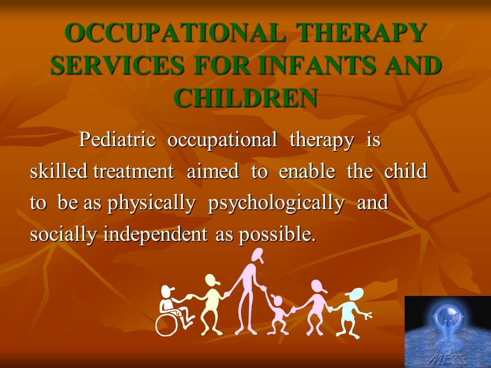 OCCUPATIONAL THERAPY SERVICES FOR INFANTS AND CHILDREN