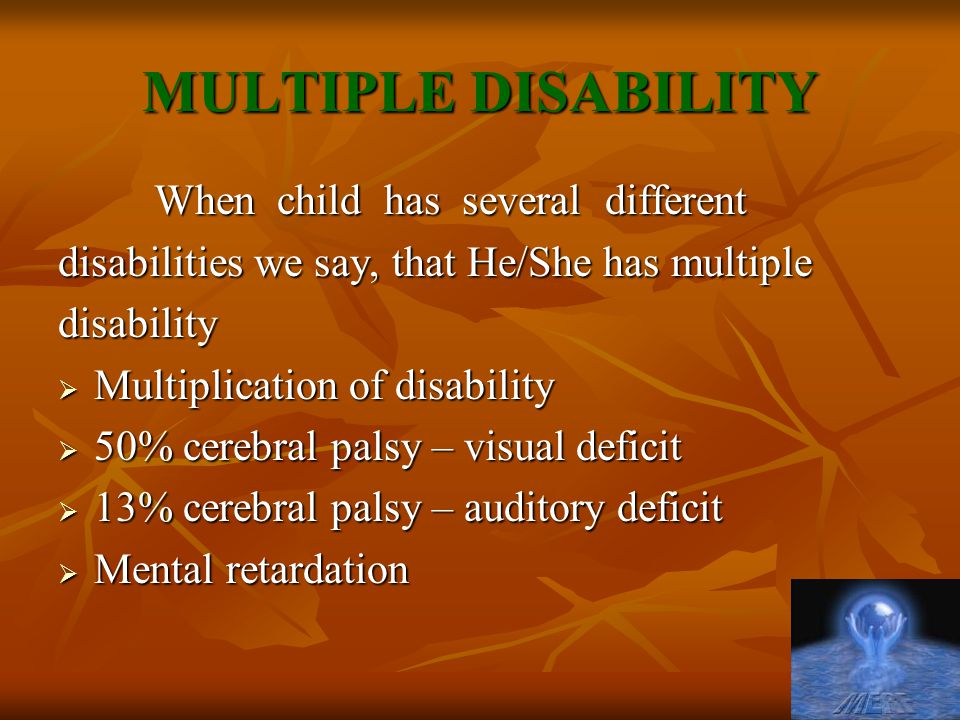 MULTIPLE DISABILITY When child has several different