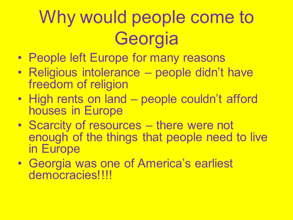 Why would people come to Georgia