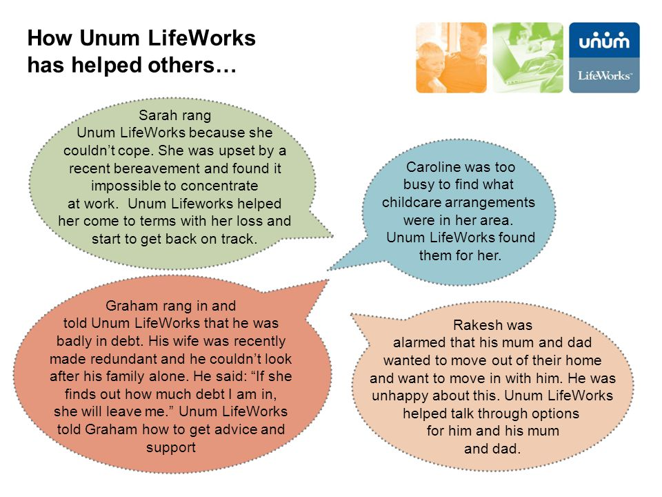 How Unum LifeWorks has helped others…