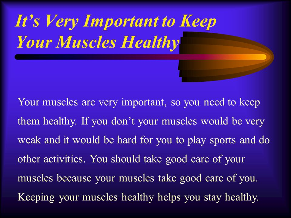 It's Very Important to Keep Your Muscles Healthy