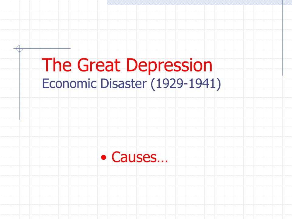The Great Depression Economic Disaster (1929-1941)