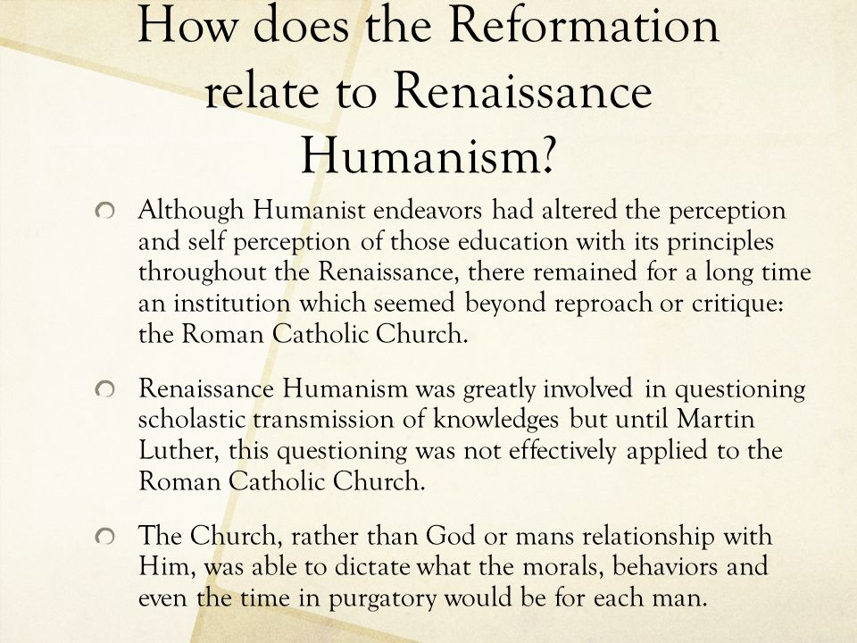 How does the Reformation relate to Renaissance Humanism