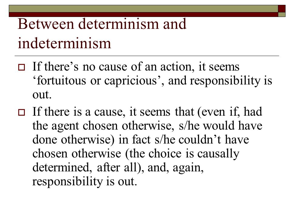 Between determinism and indeterminism