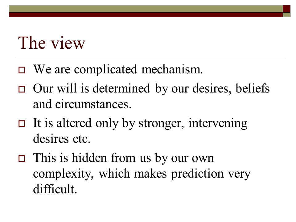 The view We are complicated mechanism.