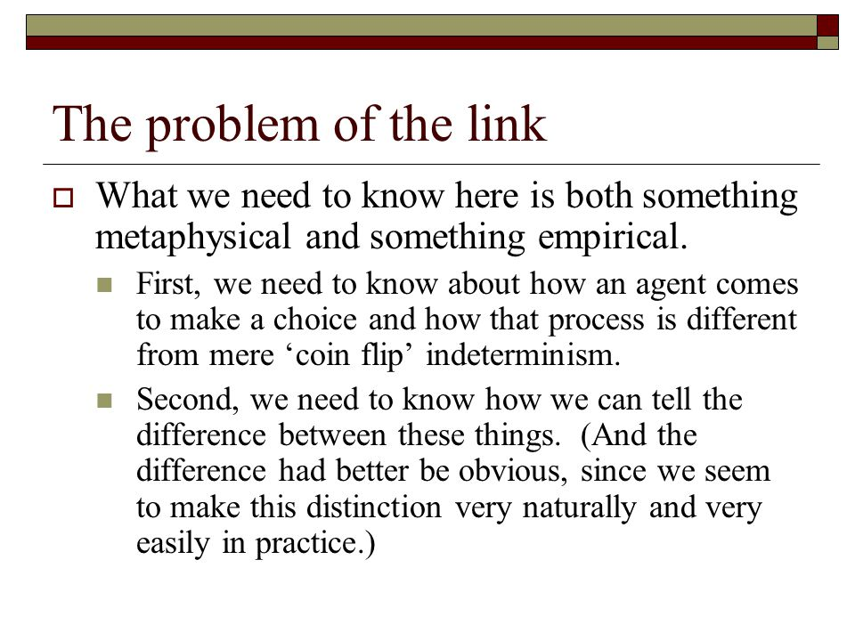 The problem of the link What we need to know here is both something metaphysical and something empirical.