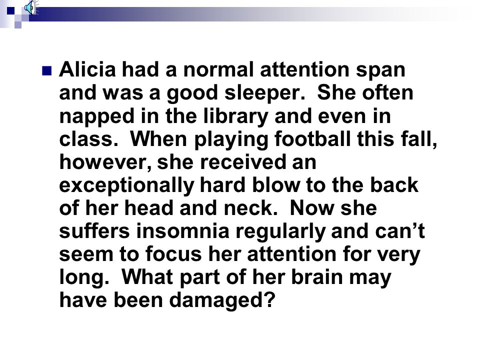 Alicia had a normal attention span and was a good sleeper