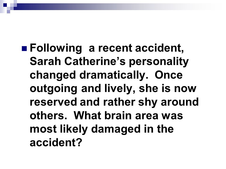 Following a recent accident, Sarah Catherine's personality changed dramatically.