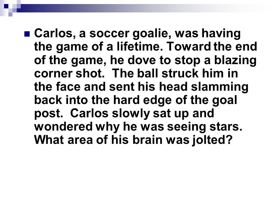 Carlos, a soccer goalie, was having the game of a lifetime