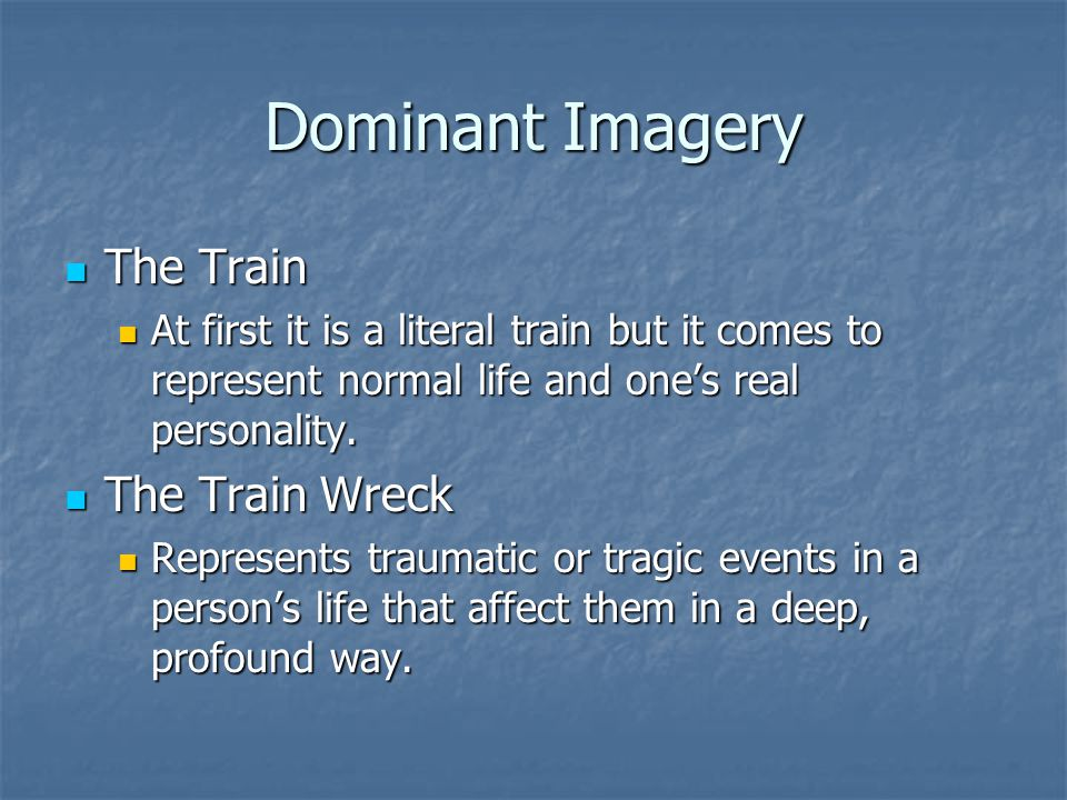 Dominant Imagery The Train The Train Wreck