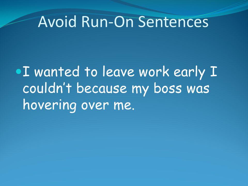 Avoid Run-On Sentences