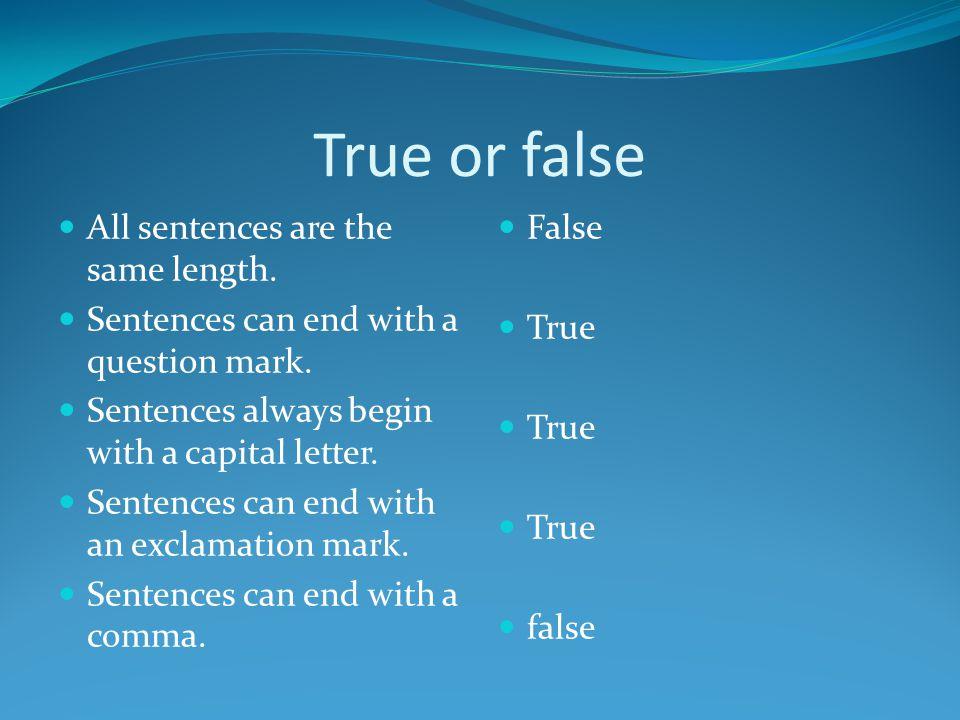 True or false All sentences are the same length.