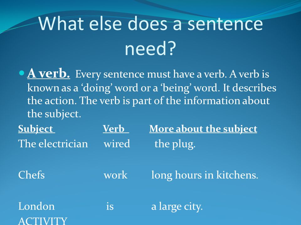What else does a sentence need