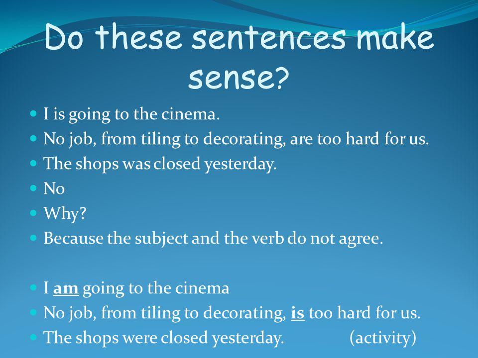 Do these sentences make sense