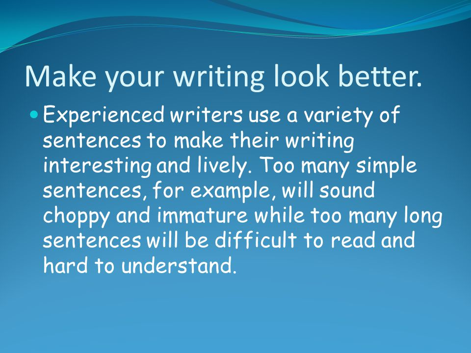 Make your writing look better.