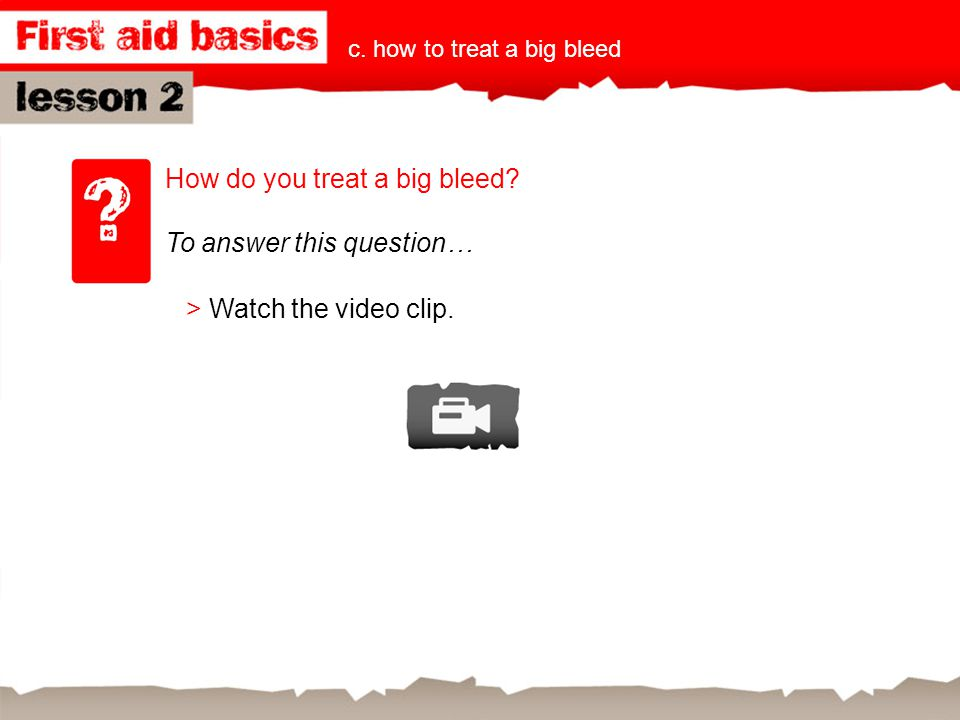 How do you treat a big bleed To answer this question…