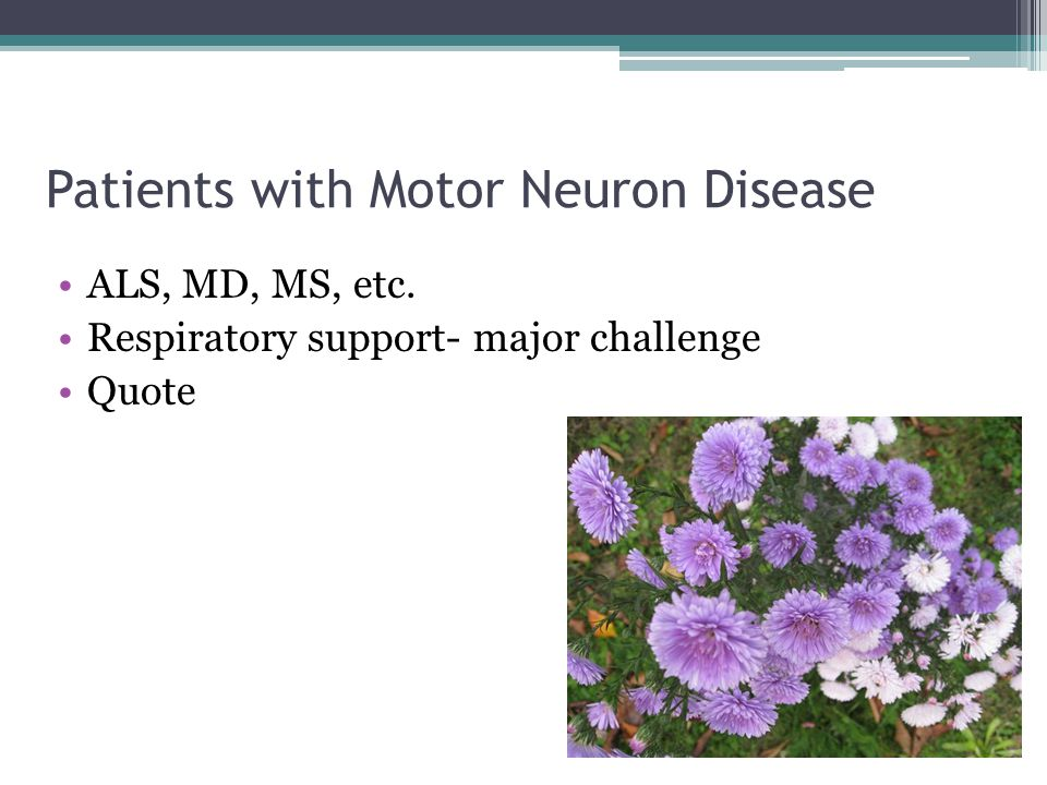 Patients with Motor Neuron Disease