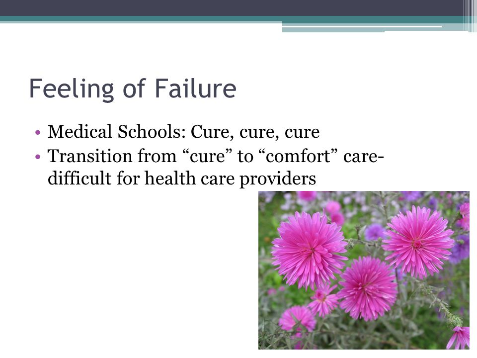 Feeling of Failure Medical Schools: Cure, cure, cure