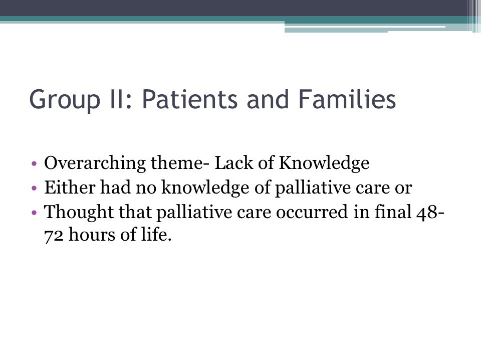 Group II: Patients and Families