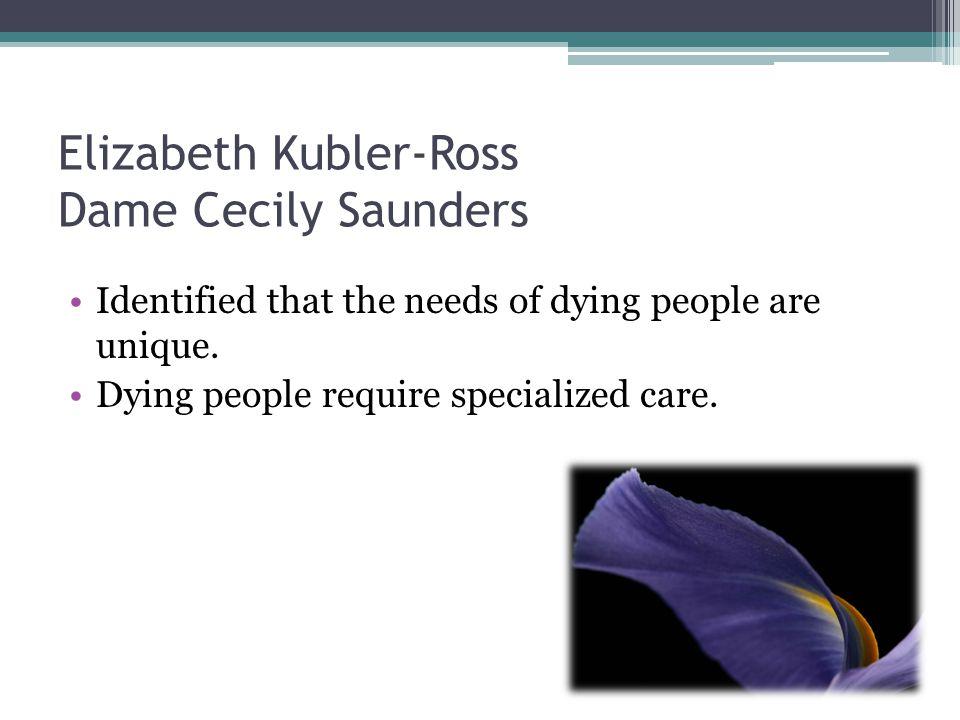 Elizabeth Kubler-Ross Dame Cecily Saunders
