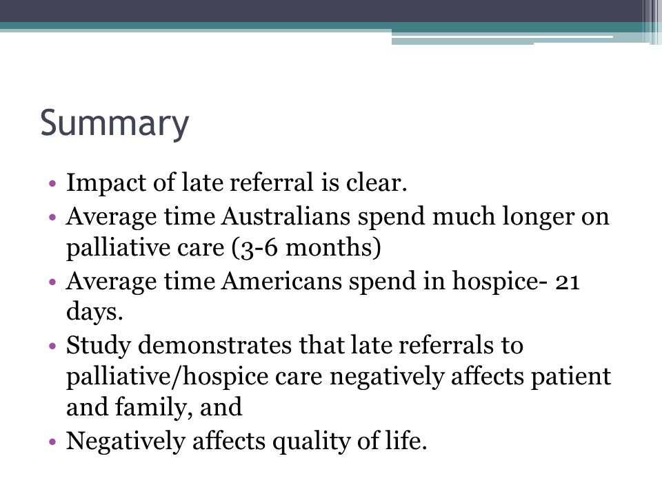 Summary Impact of late referral is clear.