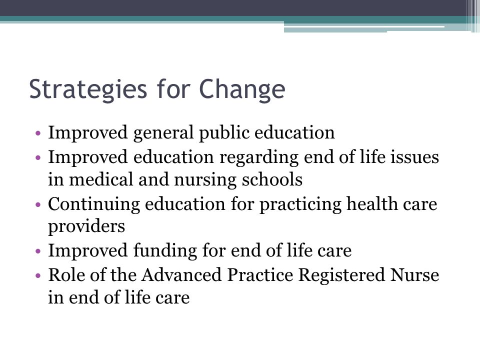Strategies for Change Improved general public education