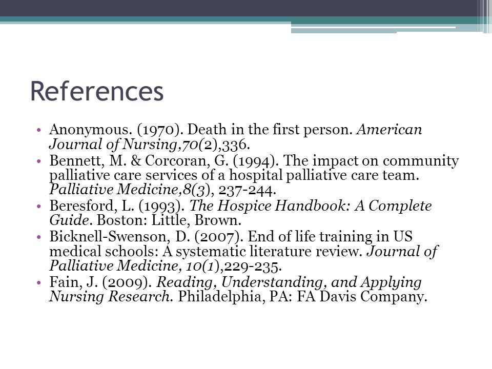 References Anonymous. (1970). Death in the first person. American Journal of Nursing,70(2),336.