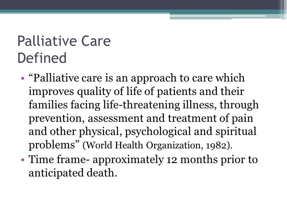Palliative Care Defined
